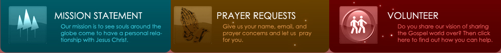 Read the Gospel Light Society Mission Statement, Submit Your Prayer Request, or Become an Online Volunteer